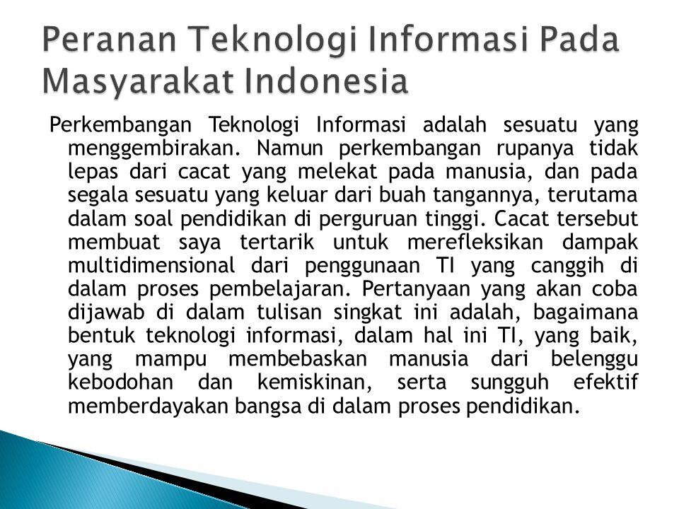 Peranan Teknologi Informasi Pada Masyarakat Indonesia