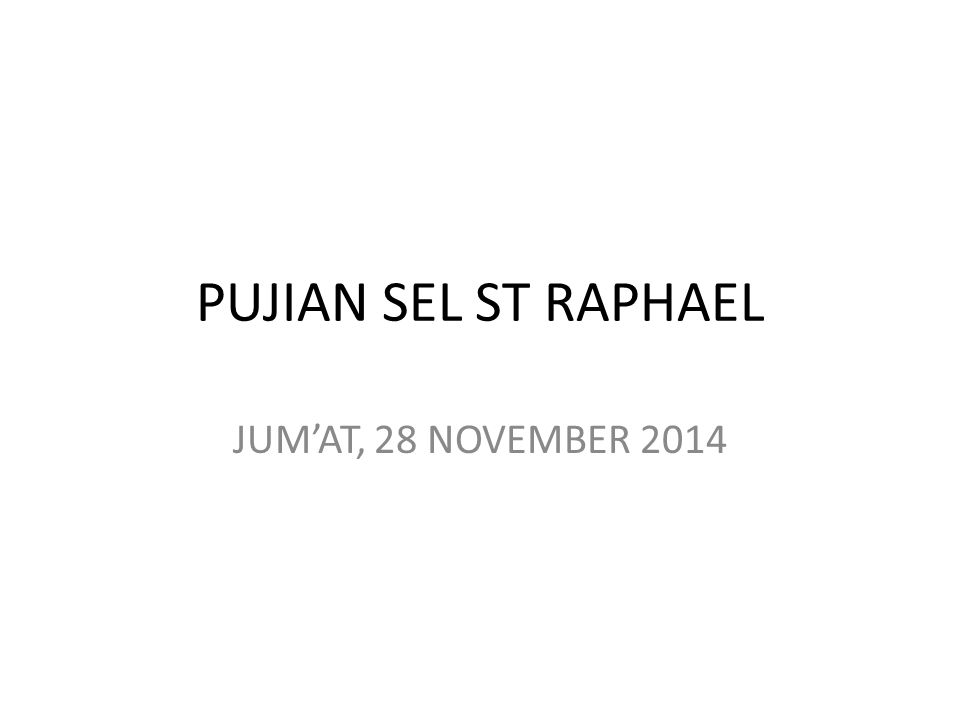 PUJIAN SEL ST RAPHAEL JUM'AT, 28 NOVEMBER 2014