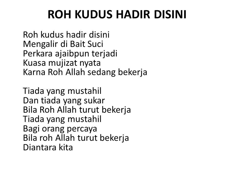 ROH KUDUS HADIR DISINI