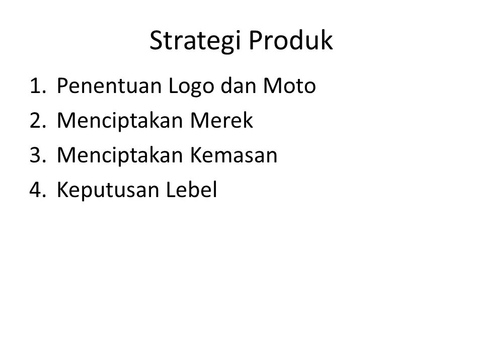 Strategi Produk Penentuan Logo dan Moto Menciptakan Merek