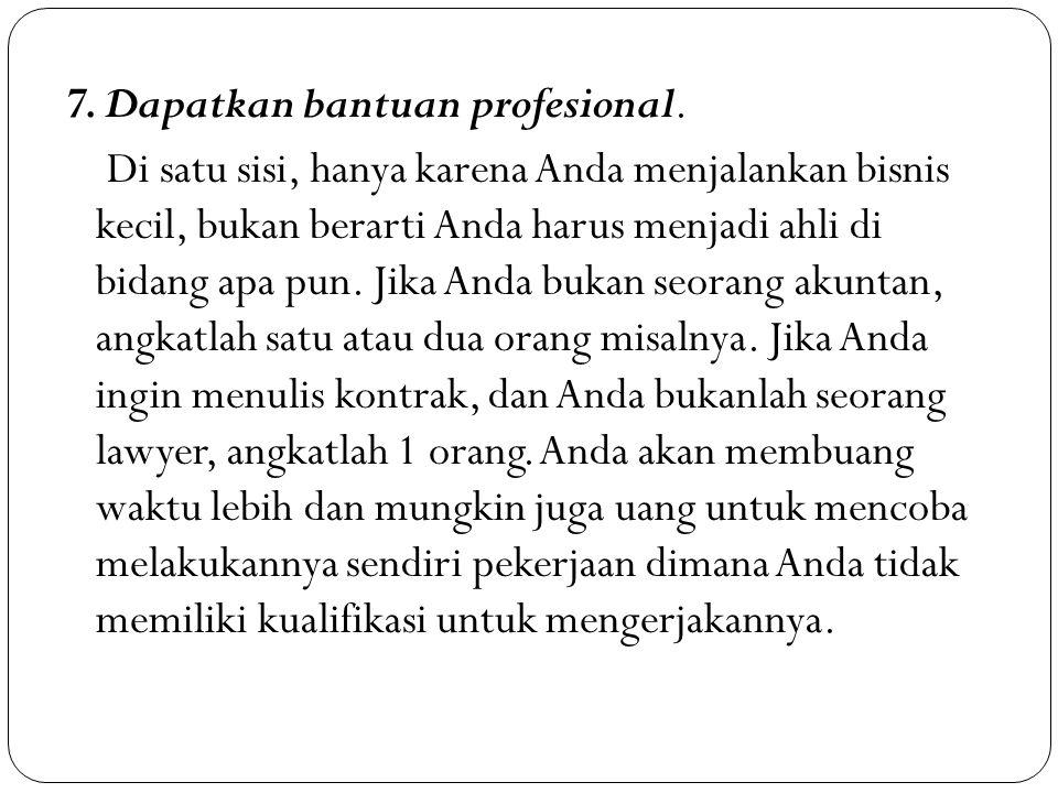 7. Dapatkan bantuan profesional