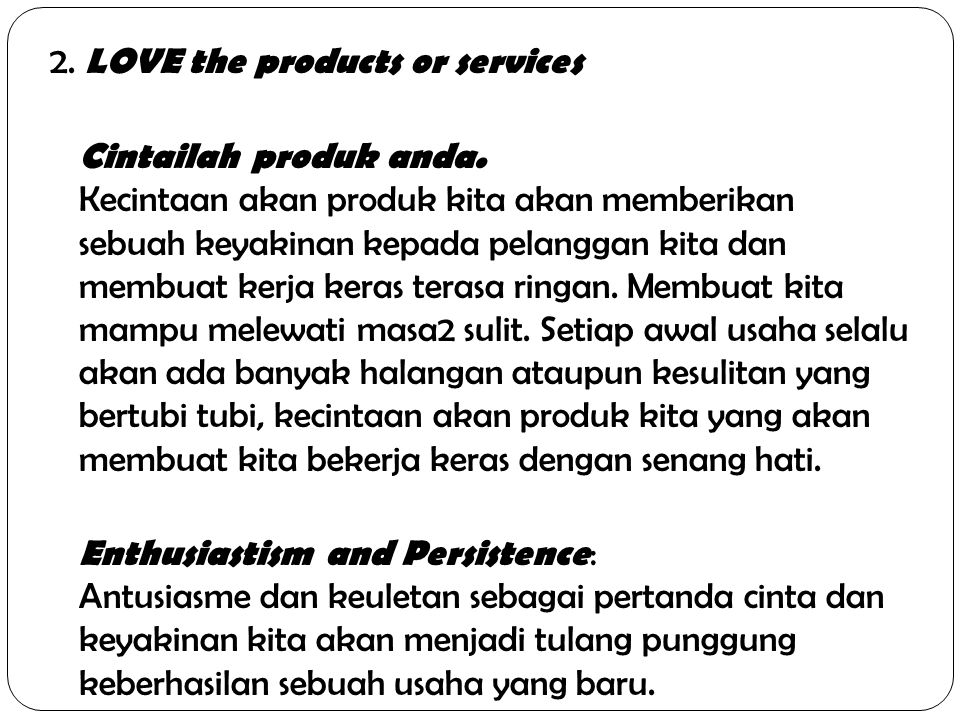 2. LOVE the products or services
