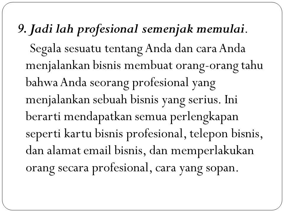 9. Jadi lah profesional semenjak memulai