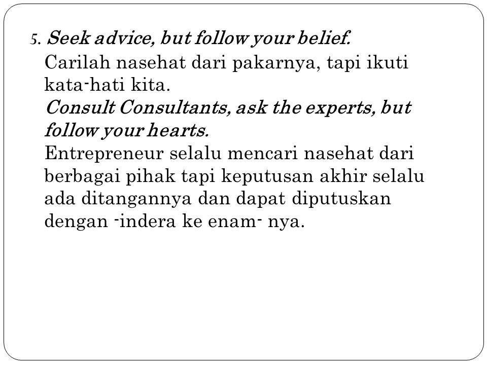 5. Seek advice, but follow your belief