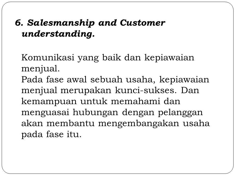6. Salesmanship and Customer understanding