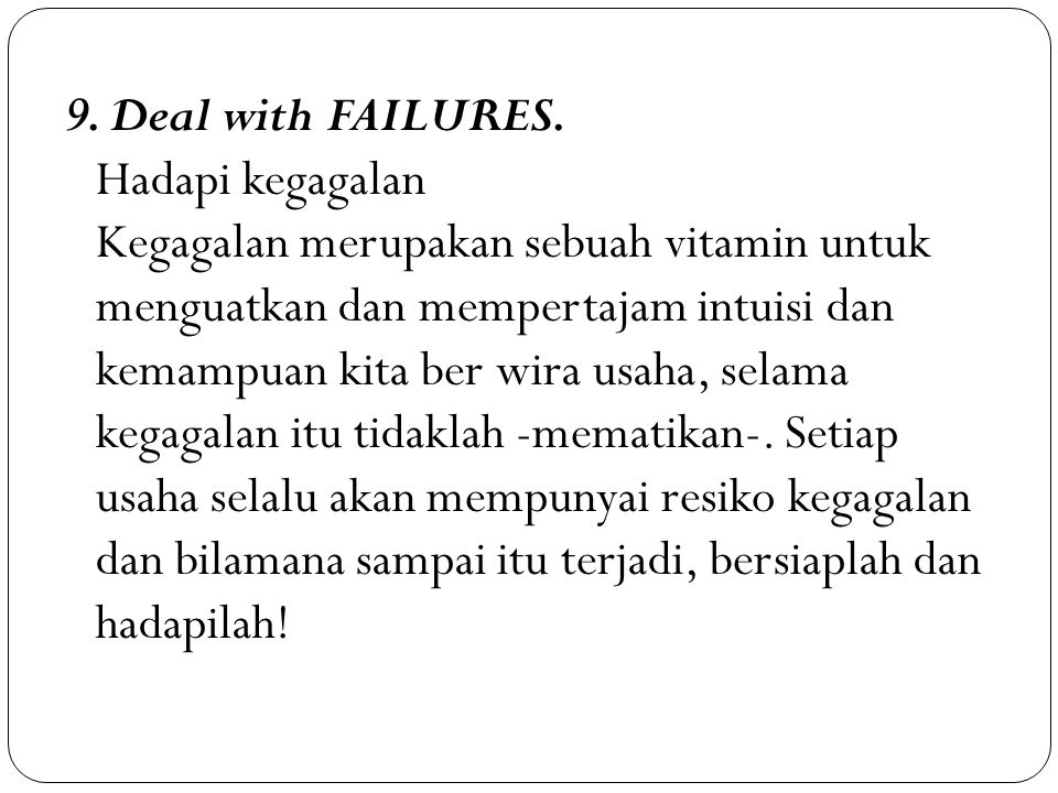 9. Deal with FAILURES.