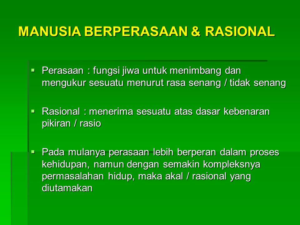 MANUSIA BERPERASAAN & RASIONAL