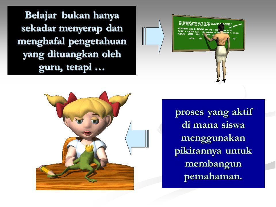 Belajar bukan hanya sekadar menyerap dan menghafal pengetahuan yang dituangkan oleh guru, tetapi …