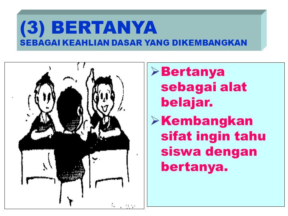 (3) BERTANYA SEBAGAI KEAHLIAN DASAR YANG DIKEMBANGKAN