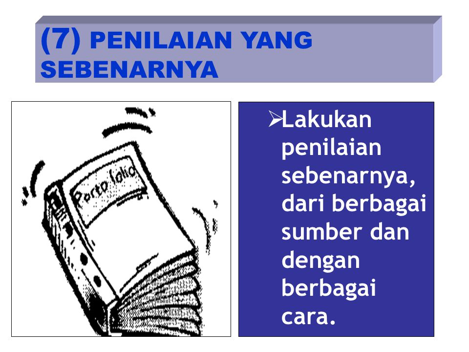 (7) PENILAIAN YANG SEBENARNYA