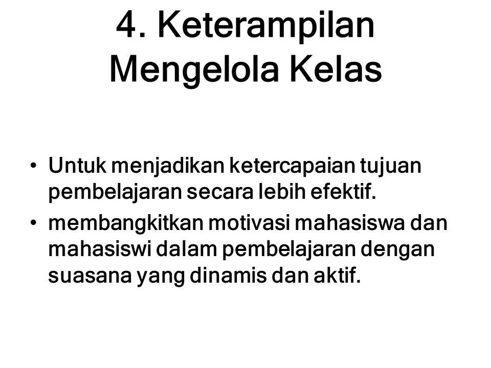 4. Keterampilan Mengelola Kelas
