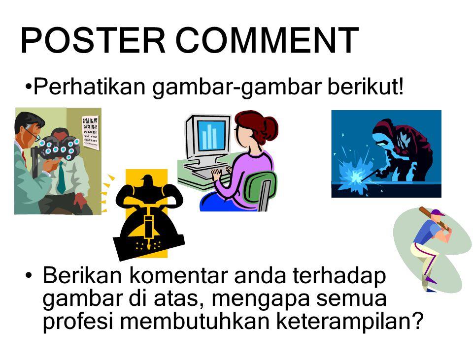 POSTER COMMENT Perhatikan gambar-gambar berikut!