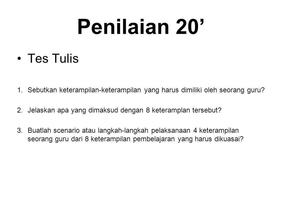 Penilaian 20' Tes Tulis. Sebutkan keterampilan-keterampilan yang harus dimiliki oleh seorang guru