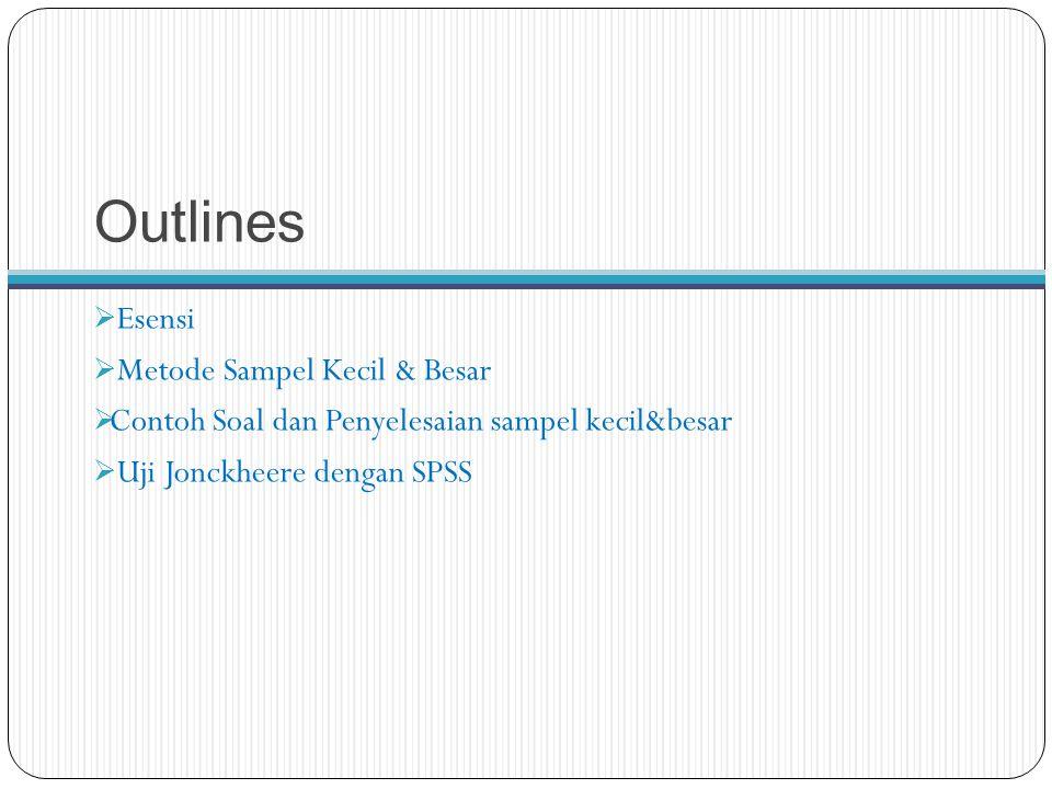 Outlines Esensi Metode Sampel Kecil & Besar