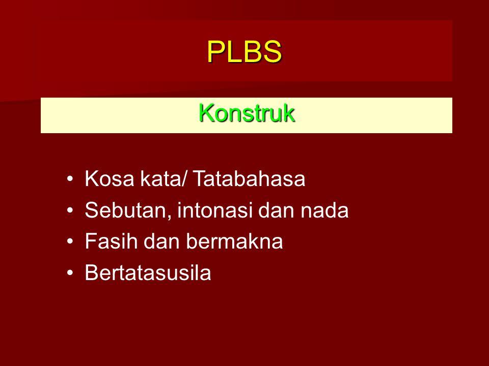 PLBS Konstruk Kosa kata/ Tatabahasa Sebutan, intonasi dan nada