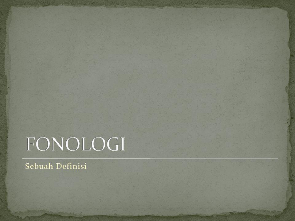 FONOLOGI Sebuah Definisi