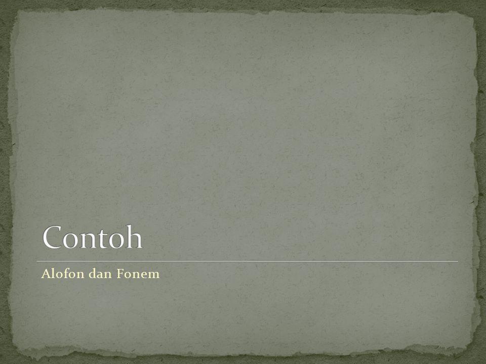 Contoh Alofon dan Fonem