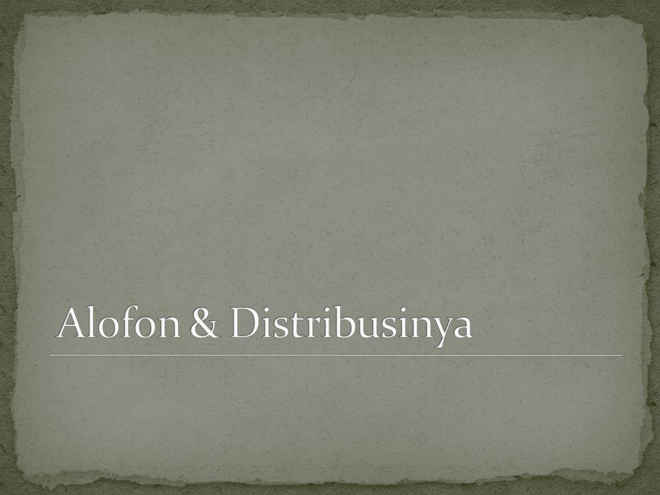 Alofon & Distribusinya