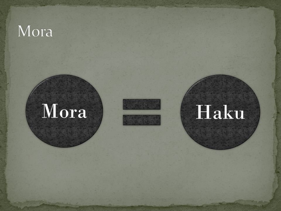 Mora Mora Haku