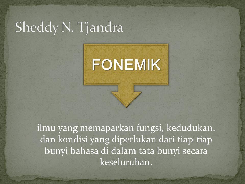 FONEMIK Sheddy N. Tjandra