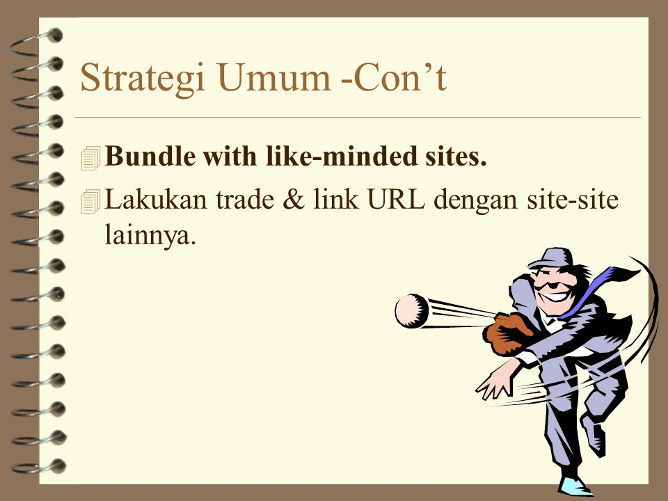 Strategi Umum -Con't Bundle with like-minded sites.