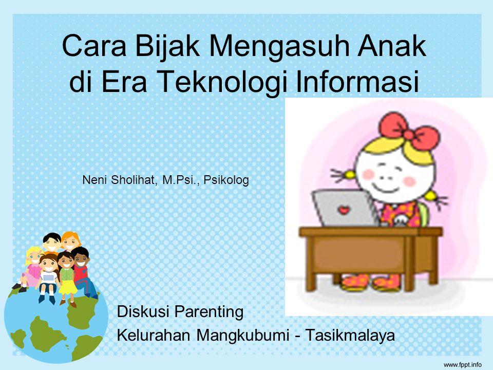 Cara Bijak Mengasuh Anak di Era Teknologi Informasi