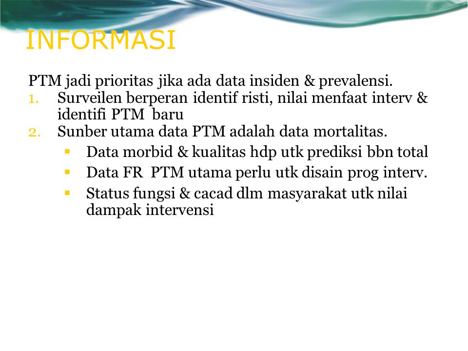 INFORMASI PTM jadi prioritas jika ada data insiden & prevalensi.