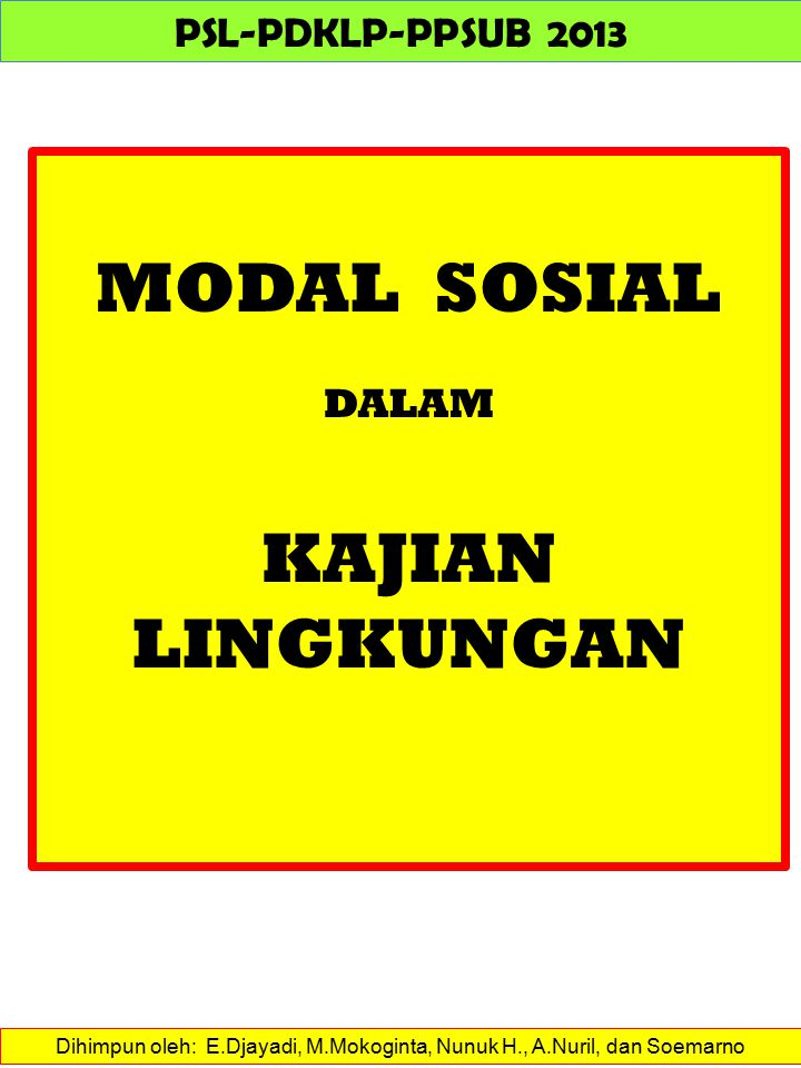 Dihimpun oleh: E.Djayadi, M.Mokoginta, Nunuk H., A.Nuril, dan Soemarno