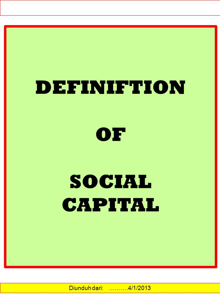 DEFINIFTION OF SOCIAL CAPITAL