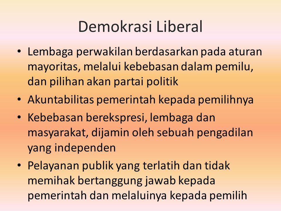 Demokrasi Liberal Lembaga perwakilan berdasarkan pada aturan mayoritas, melalui kebebasan dalam pemilu, dan pilihan akan partai politik.