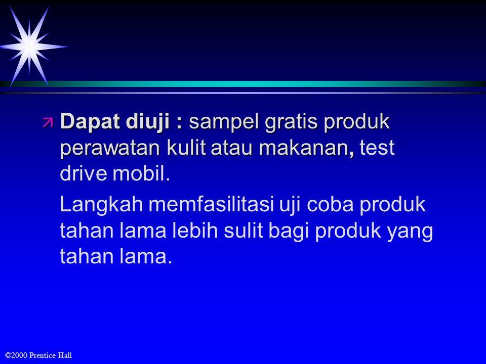 Dapat diuji : sampel gratis produk perawatan kulit atau makanan, test drive mobil.
