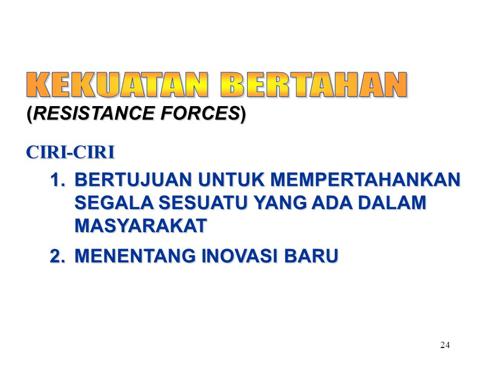 KEKUATAN BERTAHAN (RESISTANCE FORCES) CIRI-CIRI