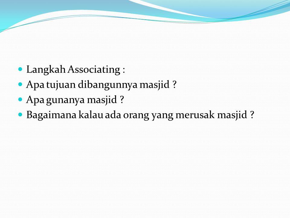 Langkah Associating : Apa tujuan dibangunnya masjid .