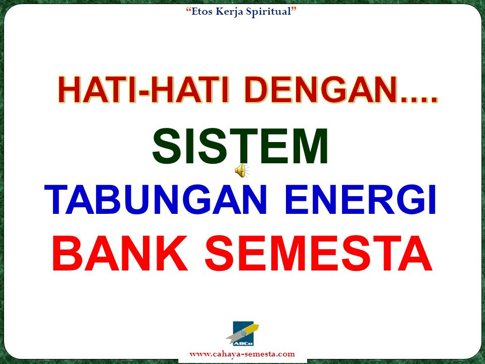 HATI-HATI DENGAN.... SISTEM TABUNGAN ENERGI BANK SEMESTA