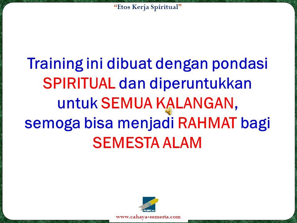 Training ini dibuat dengan pondasi SPIRITUAL dan diperuntukkan untuk SEMUA KALANGAN, semoga bisa menjadi RAHMAT bagi SEMESTA ALAM