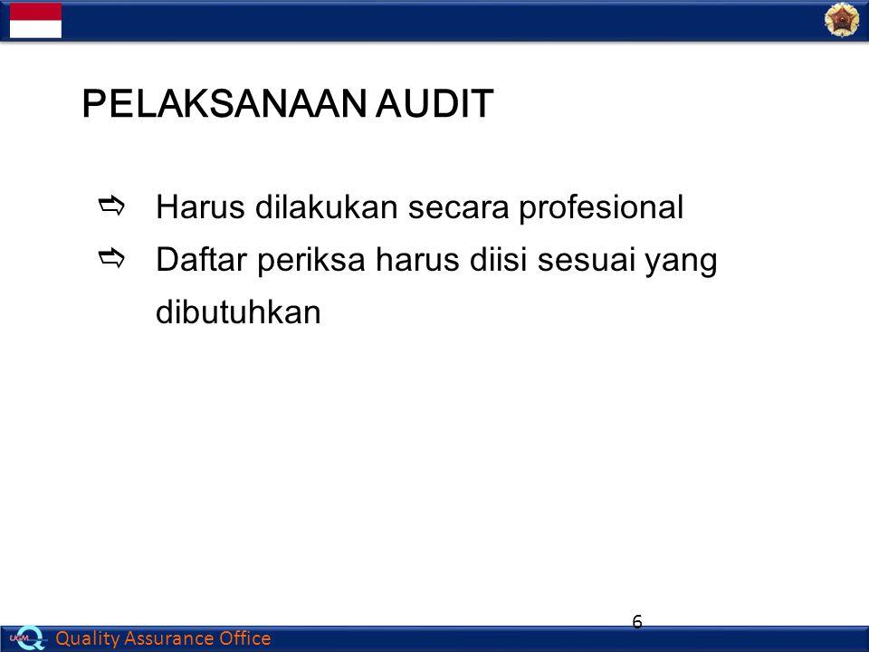 PELAKSANAAN AUDIT Harus dilakukan secara profesional