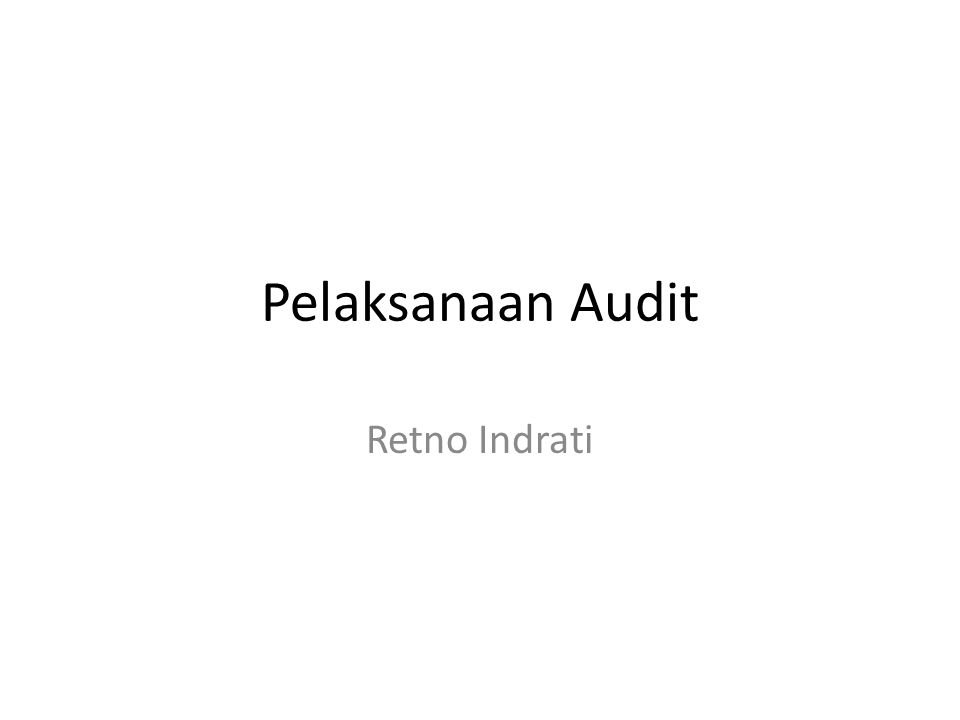 Pelaksanaan Audit Retno Indrati