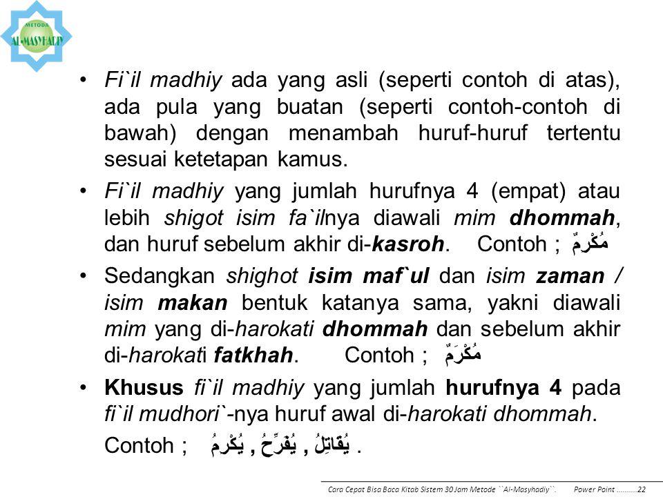 Kebanyakan fi`il madhiy terdiri dari 3 huruf