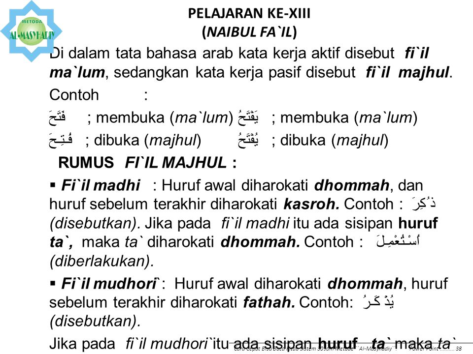 Maf`ul bih sering muncul berbentuk isim-isim di bawah ini :