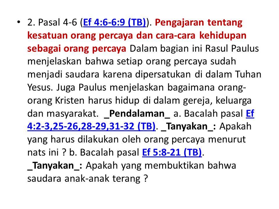 2. Pasal 4-6 (Ef 4:6-6:9 (TB)).