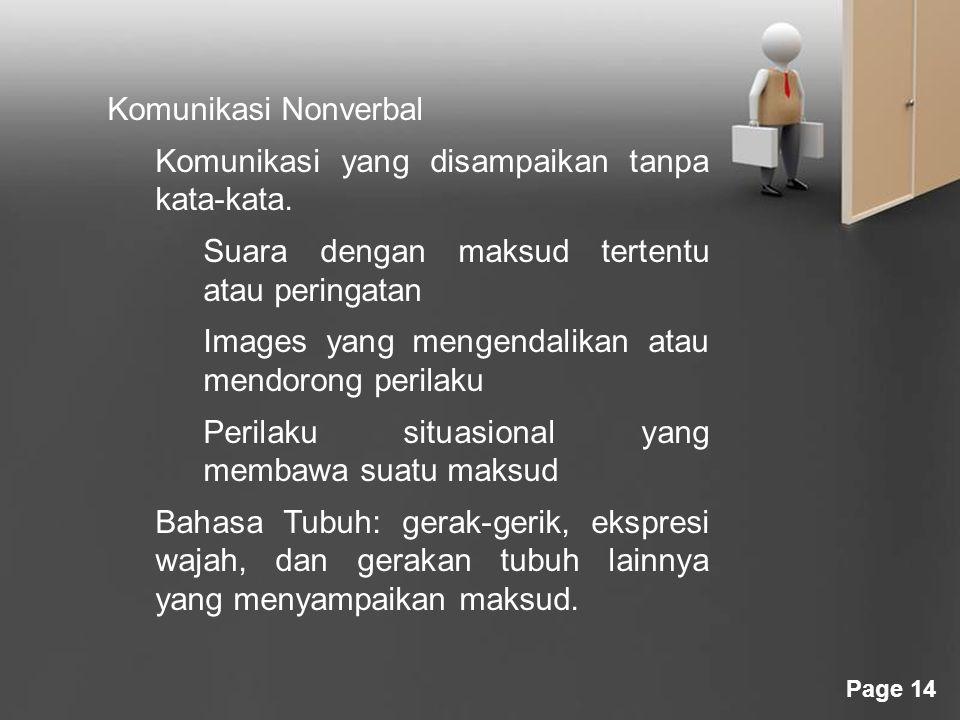 Komunikasi Nonverbal Komunikasi yang disampaikan tanpa kata-kata. Suara dengan maksud tertentu atau peringatan.