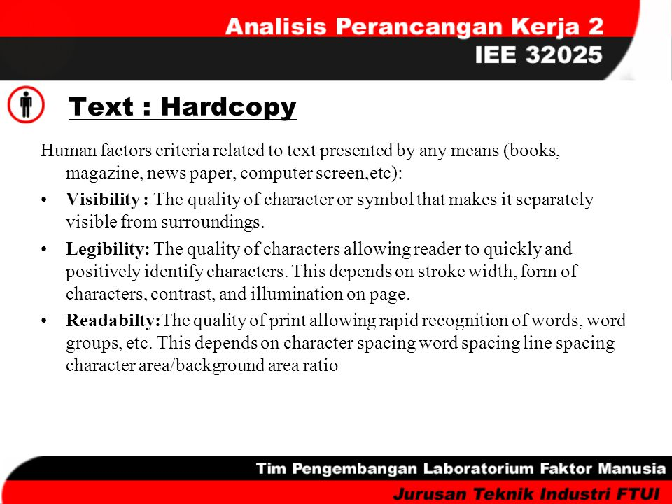 Text : Hardcopy Human factors criteria related to text presented by any means (books, magazine, news paper, computer screen,etc):
