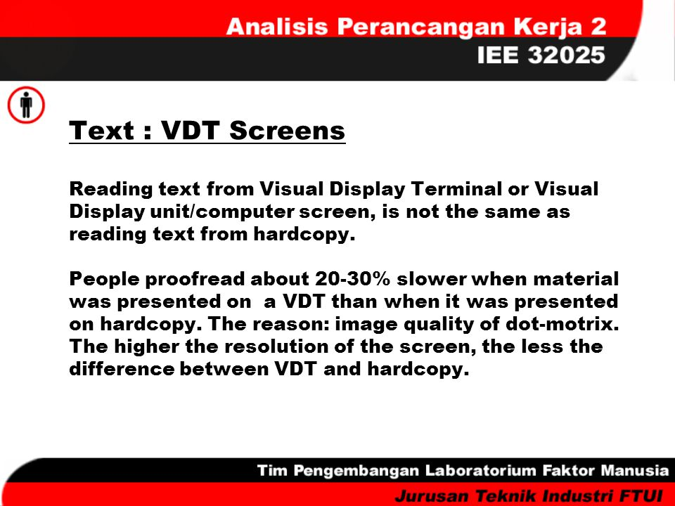 Text : VDT Screens Reading text from Visual Display Terminal or Visual Display unit/computer screen, is not the same as reading text from hardcopy.