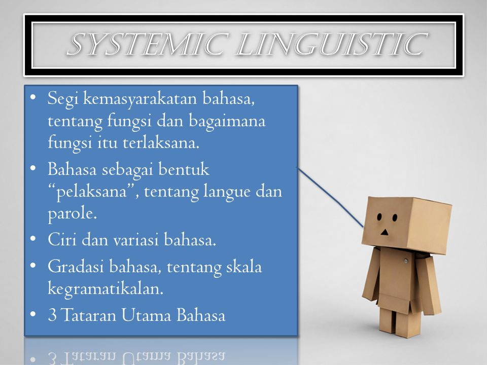 Systemic linguistic Segi kemasyarakatan bahasa, tentang fungsi dan bagaimana fungsi itu terlaksana.