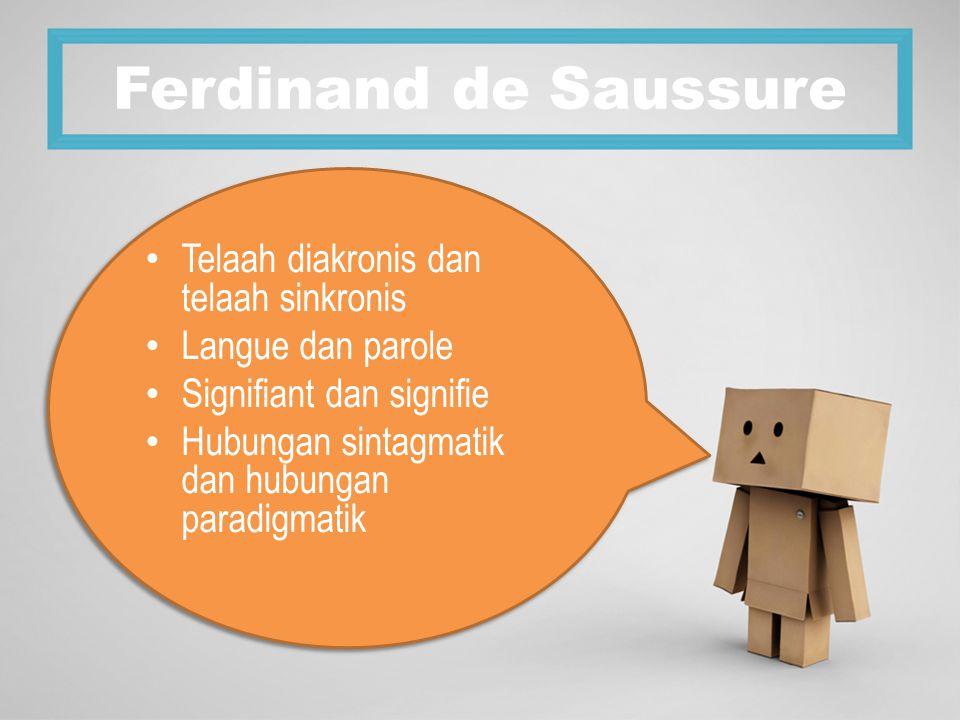 Ferdinand de Saussure Telaah diakronis dan telaah sinkronis