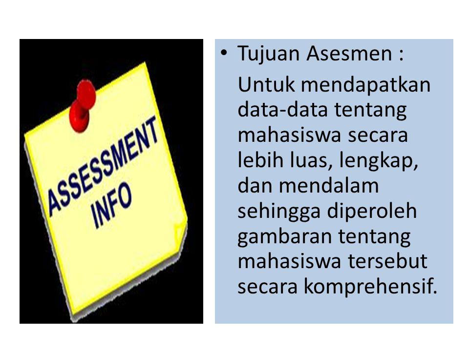 Tujuan Asesmen :