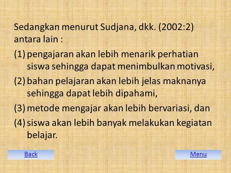 Sedangkan menurut Sudjana, dkk. (2002:2) antara lain :