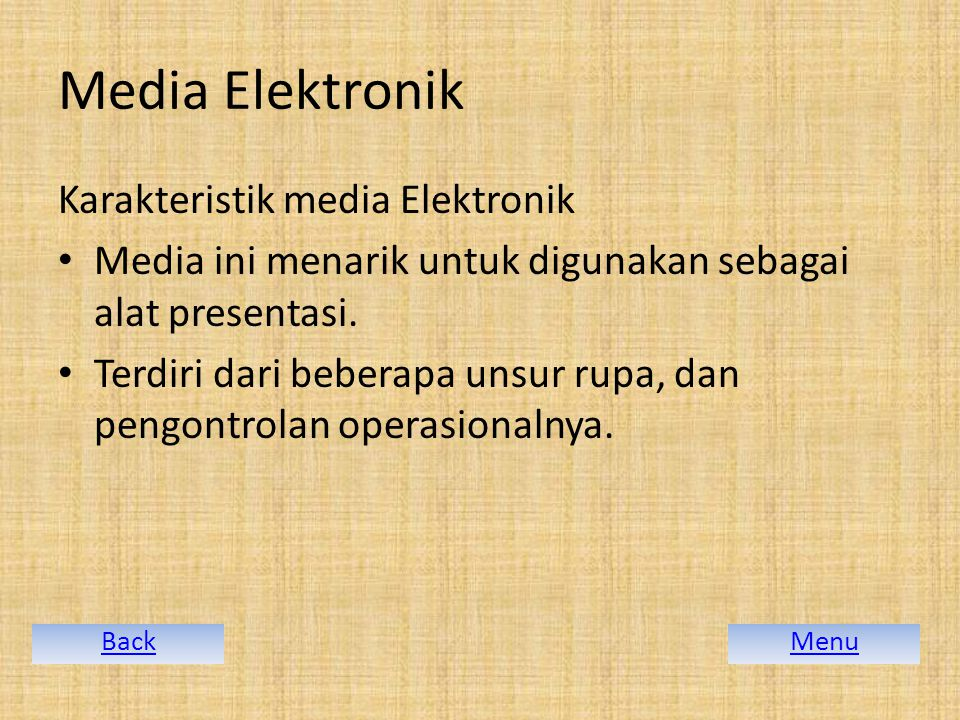 Media Elektronik Karakteristik media Elektronik
