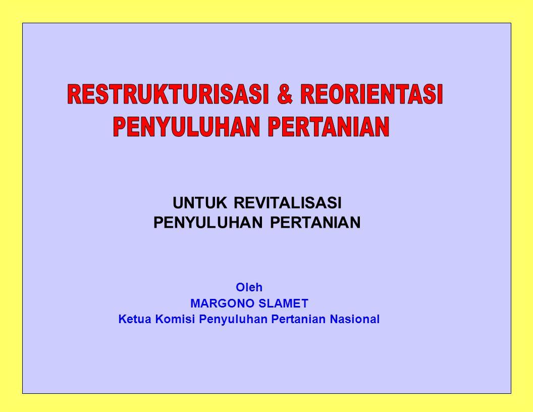 RESTRUKTURISASI & REORIENTASI PENYULUHAN PERTANIAN