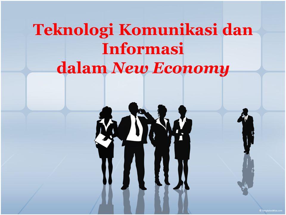 Teknologi Komunikasi dan Informasi dalam New Economy
